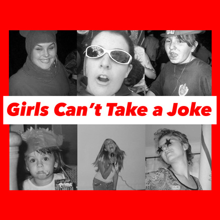Girls Can't Take a Joke
