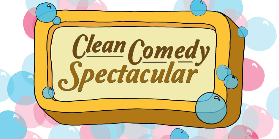 Clean Comedy Spectacular